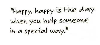 happy is the day you help someone
